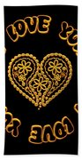 Groovy Golden Heart And I Love You Beach Towel