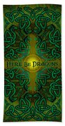 Here Be Dragons Beach Towel