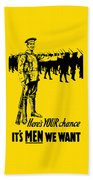 Here's Your Chance - It's Men We Want Beach Towel