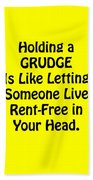 Holding A Grudge Is Like 5439.02 Beach Towel