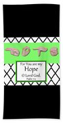 Hope - Bw Graphic Beach Towel