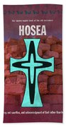 Hosea Books Of The Bible Series Old Testament Minimal Poster Art Number 28 Beach Towel