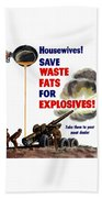 Housewives - Save Waste Fats For Explosives Beach Towel
