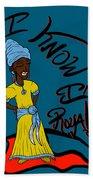 I Know Im Royalty Girl Beach Towel