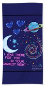 I Was There For You Greeting Beach Towel