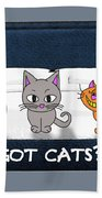 If You Have Cats Beach Towel