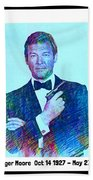 In Memory Of Roger Moore Beach Towel