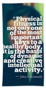Inspirational Quotes - Motivational - John F. Kennedy 3 Beach Towel