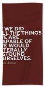 Inspirational Quotes Series 009 Thomas Edison Beach Towel