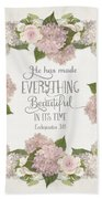 Inspirational Scripture - Everything Beautiful Pink Hydrangeas And Roses Beach Sheet