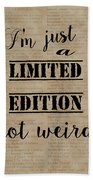 Inspiring Quotes Not Weird Just A Limited Edition Beach Towel