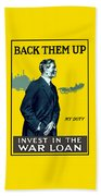 Invest In The War Loan - Ww1 Beach Towel