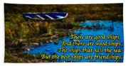 Irish Blessing - There Are Good Ships... Beach Towel