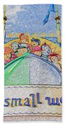 It's A Small World Entrance Original Work Beach Towel
