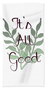 Its All Good Beach Towel