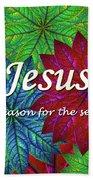 Jesus The Reason For The Season Christmas  Beach Towel