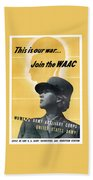 Join The Waac - Women's Army Auxiliary Corps Beach Towel