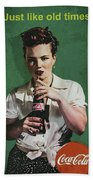 Just Like Old Times - Coca-cola Beach Towel