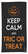 Keep Calm And Trick Or Treat Halloween Sign Beach Towel