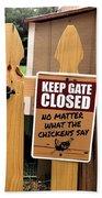 Keep The Gate Closed Beach Towel