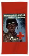 Keep Your Red Cross At His Side Beach Towel