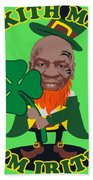 Kith Me I'm Irith Funny Novelty Mike Tyson Inspired Design For St Patrick's Day Beach Towel