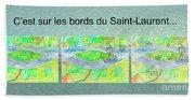 C'est Sur Les Bords Du Saint-laurent Mug Shot Beach Sheet