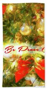 Let There Be Peace On Earth 2 Beach Towel