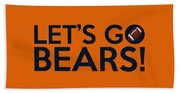 Let's Go Bears Beach Towel