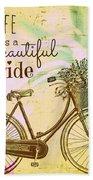 Life Is A Beautiful Ride Beach Towel