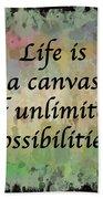 Life Is A Canvas Beach Towel