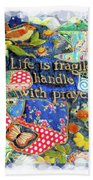 Life Is Fragile Patchwork Beach Towel