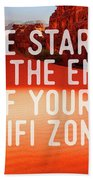 Life Starts At The End Of Your Wifi Zone Beach Towel