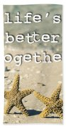 Life's Better Together Starfish Beach Towel