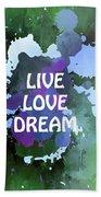 Live Love Dream Green Grunge Beach Towel