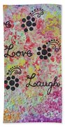 Live Love Laugh - Inspired Quotes Beach Towel