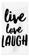 Live Love Laugh Beach Towel