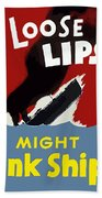 Loose Lips Might Sink Ships Beach Towel