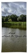 Lord Al I Need Is Your Love Beach Towel