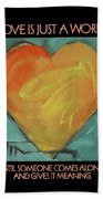 Love Is Just A Word Beach Towel