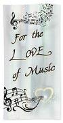 Love Of Music  Beach Towel