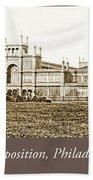 Main Building, Centennial Exposition, 1876, Philadelphia Beach Towel