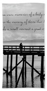 Make A Small Moment A Great Moment - Black And White Art Beach Towel