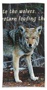 Menacing Wolf In The Woods Lead The Pack Beach Towel