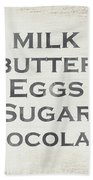 Milk Butter Eggs Chocolate Sign- Art By Linda Woods Beach Towel by Linda Woods