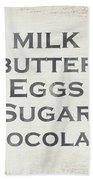 Milk Butter Eggs Chocolate Sign- Art By Linda Woods Beach Towel