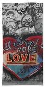 More Love  Beach Towel
