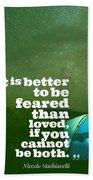 Motivational Inspiring Quotes, Designed By Asar Studios  - Niccolo Machiavelli Beach Sheet