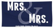 Mrs And Mrs And Cat- Blue Beach Towel