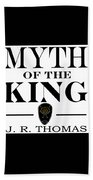 Myth Of The King Cover Beach Towel